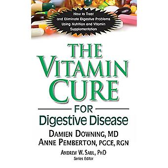 The Vitamin Cure for Digestive Disease by Damien Downing - 9781681628