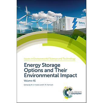 Energy Storage Options and Their Environmental Impact by Edited by R E Hester & Edited by R M Harrison