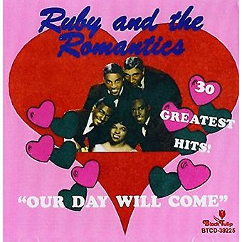 Ruby & Romantics - 30 Greatest Hits / Our Day Will Come [CD] USA import