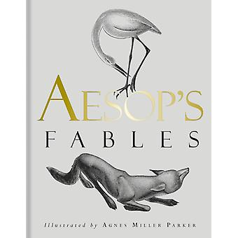 Aesops Fables by Translated by V S Vernon Jones and others & Illustrated by Agnes Miller Parker