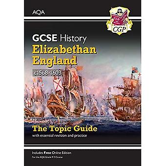 New Grade 9-1 GCSE History� AQA Topic Guide - Elizabethan England, c1568-1603