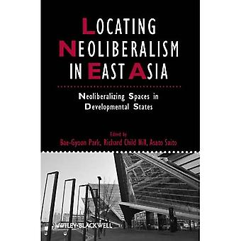Uusliberalismin paikantaminen Itä-Aasiassa: Uusliberalisoivia tiloja kehitysvaltioissa (Tutkimukset kaupungeissa ja sosiaalisissa...