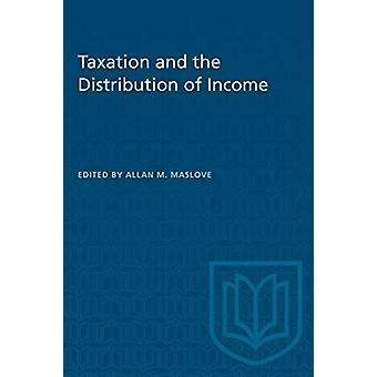 Taxation and the Distribution of Income by Allan Maslove - 9780802076