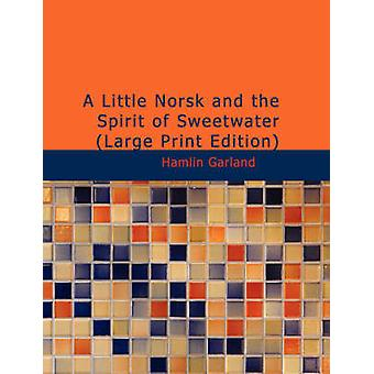 A Little Norsk and the Spirit of Sweetwater by Hamlin Garland - 97814