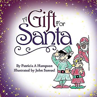 A Gift for Santa by Patricia a Hampson - 9781489724885 Book