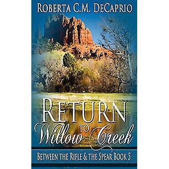 Return to Willow Creek by Roberta C M Decaprio - 9781628304855 Book