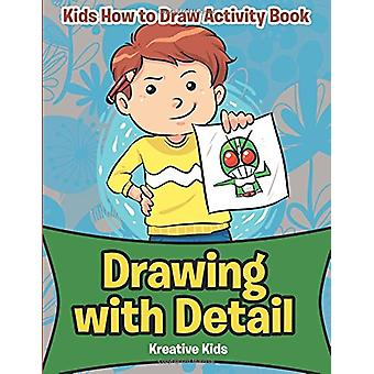 Drawing with Detail - Kids How to Draw Activity Book by Kreative Kids