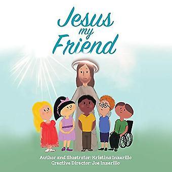 Jesus My Friend by Kristina Inzerillo - 9781734073508 Book