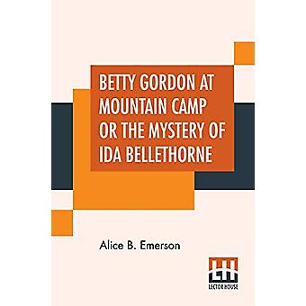 Betty Gordon At Mountain Camp Or The Mystery Of Ida Bellethorne by Al