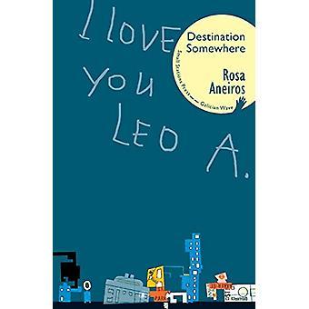 I Love You Leo A. Destination Somewhere by Rosa Aneiros - 97895438404