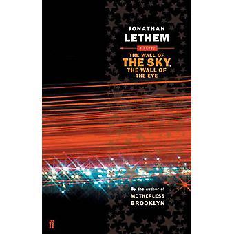 A Parede do Céu a Parede do Olho por Jonathan Lethem