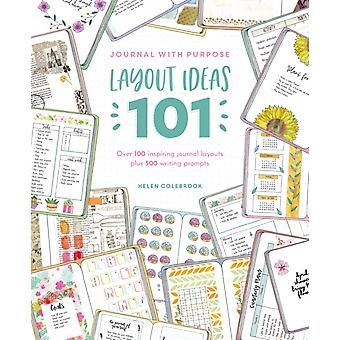 Journal with Purpose Layout Ideas 101 by Helen Colebrook