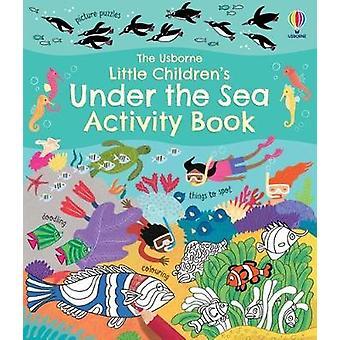 Little Children's Under the Sea Activity Book Little Children's Activity Books