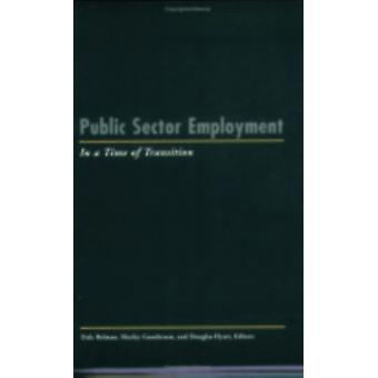 Public Sector Employment in a Time of Transition by Edited by Dale Belman & Edited by Morley Gunderson & Edited by Douglas Hyatt & Edited by Douglas E Hyatt