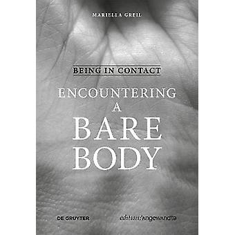 Being in Contact Encountering a Bare Body Edition Angewandte
