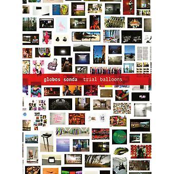 ZKUŠEBNÍ BALÓNKYGLOBOS SONDA od Octavia Zayi & Edited by Yuko Hasegawa & Edited by Agustin Perez Rubio