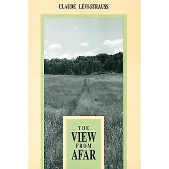 The View from Afar by Claude Levi Strauss