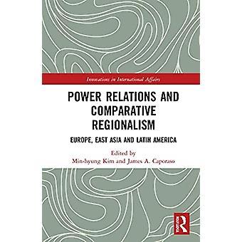 Relaciones de poder y regionalismo comparativo Europa Asia oriental y América Latina por Editado por Min hyung Kim & Editado por James A Caporaso