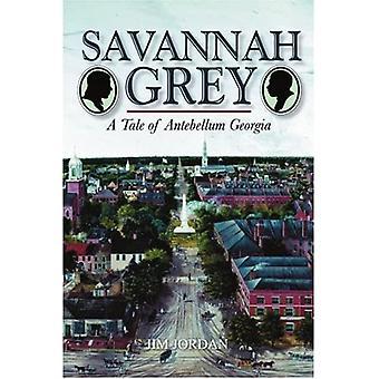 Savannah Grey: A Tale of Antebellum Georgia