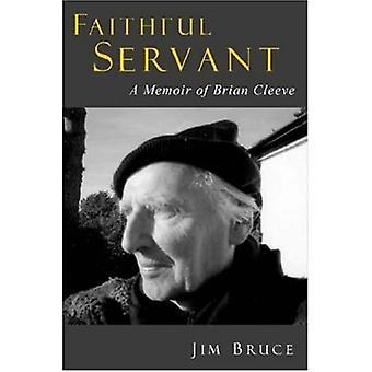 FAITHFUL SERVANT: A Memoir of Brian Cleeve