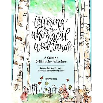 Hand Lettering in the Whimsical Woodlands - A Creative Adventure in Mo