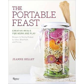 Das tragbare fest - kreative Gerichte für Arbeit und Freizeit von Jeanne Kelley