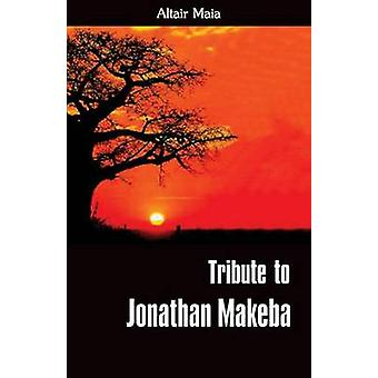 Tribute to Jonathan Makeba by Maia Altair - 9780957369559 Book
