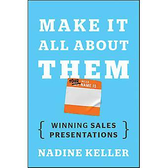 Renderlo tutti sulle loro - la presentazioni di vendite vincere da Nadine Keller