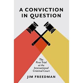Uma condenação em questão - o primeiro julgamento no internacional Crimin