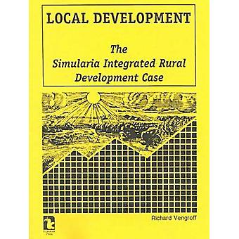Local Development - The Simularia Integrated Rural Development Case by