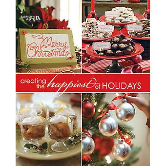Creating the Happiest of Holidays by Leisure Arts - 9781601408846 Book