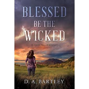 Blessed Be the Wicked - An Abish Taylor Mystery by Blessed Be the Wick