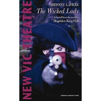 The Wicked Lady da Bryony Lavery - 9781840029406 libro