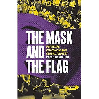 Het masker en de vlag - populisme - Citizenism en wereldwijde Protest - 978