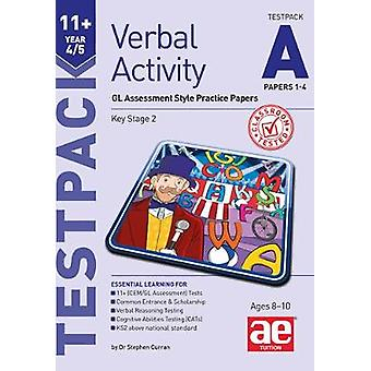 11+ Verbal Activity Year 4/5 Testpack A Papers 1-4 by Stephen C. Curr