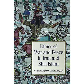 Ética de guerra e paz no Irã e Islã xiita por Mohammed Jafar Ami