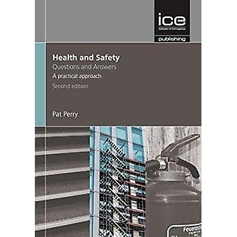 Health and Safety - Questions and Answers (2nd Revised edition) by Pat