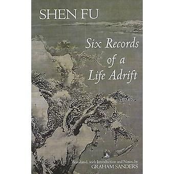 Sechs Platten eines Lebens treiben von Shen Fu - Graham Sanders - Graham San