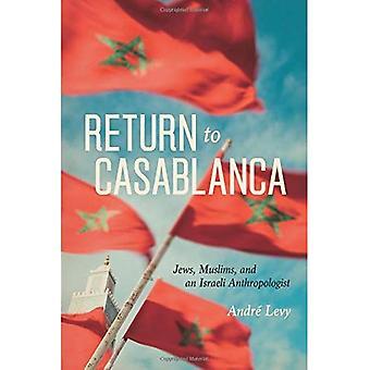 Rückkehr nach Casablanca: Juden, Moslems und israelischen Anthropologin