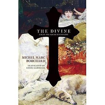 Le divin: Une pièce de théâtre de Sarah Bernhardt