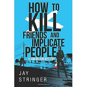 Hoe om te doden van vrienden en het betrekken van mensen