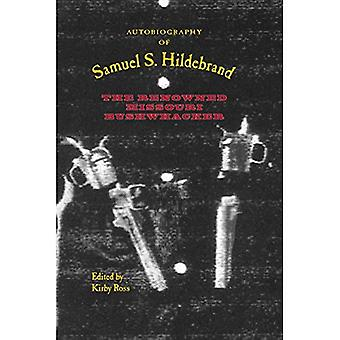 Autobiography of Samuel S. Hildebrand: The Renowned Missouri Bushwhacker (Civil War in the West)