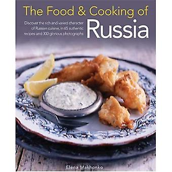 The Food and Cooking of Russia: Discover the Rich and Varied Character of Russian Cuisine, in 60 Authentic Recipes and 300 Glorious Photographs (The Food and Cooking of)