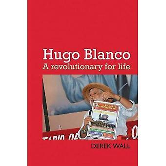 Hugo Blanco: A revolutionary for Life!
