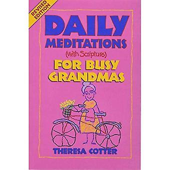 Daglige meditasjoner (med skriften) for opptatt Grandmas