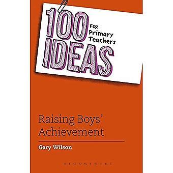 100 Ideas for Primary Teachers: Raising Boys' Achievement (100 Ideas for Teachers)