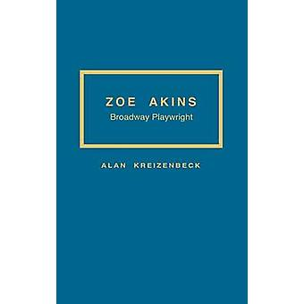 Zoe Akins Broadway Playwright by Kreizenbeck & Alan
