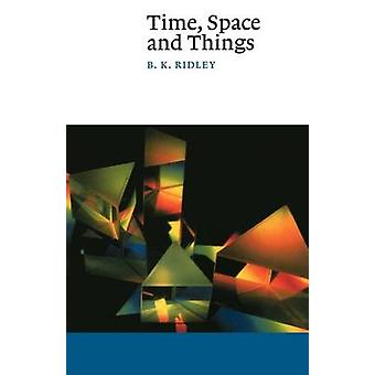 Time Space and Things par B K Ridley