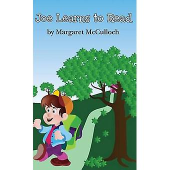 Joe Learns to Read Reading by McCulloch & Margaret C.