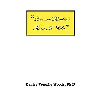 Miłość i życzliwość wie bez koloru przez Woods & Denise Voncille